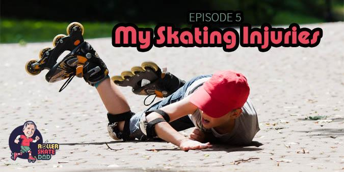 Episode 5 - My Roller Skating Injuries & Protective Gear