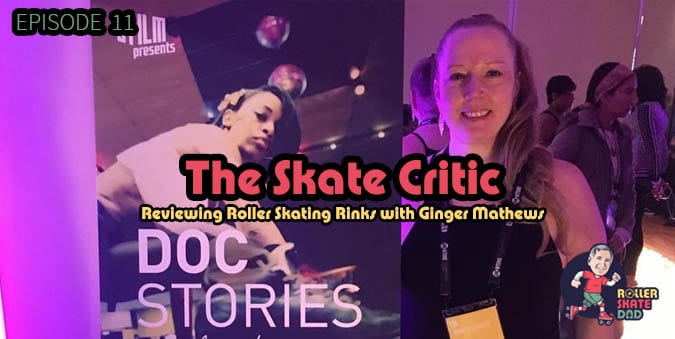 Episode 11: The Skate Critic Ginger Mathews